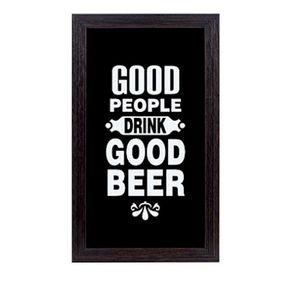 Quadro Porta Tampinhas de Cerveja Good People Drink Good Beer