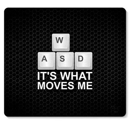 Mouse Pad Joystick PC Computador WASD Its What Moves Me