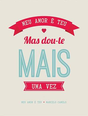 Meu Amor é teu, mas dou-te mais uma vez. Marcelo Camelo