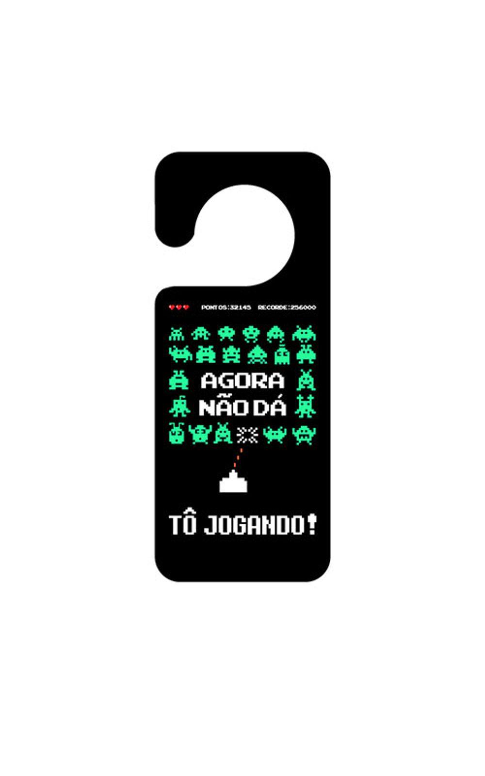 Foto 1 - Aviso de Porta Space Invaders Agora Não Dá Estou Jogando
