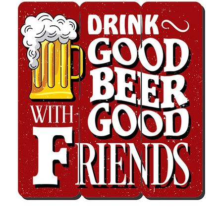 Placa Decorativa em MDF Ripado Drink Good Beer Cerveja Boa