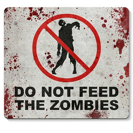 Mouse pad Do not feed the Zombies Nao Alimente os Zumbis